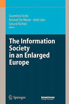 The Information Society in an Enlarged Europe - Dutta, Soumitra (Editor)