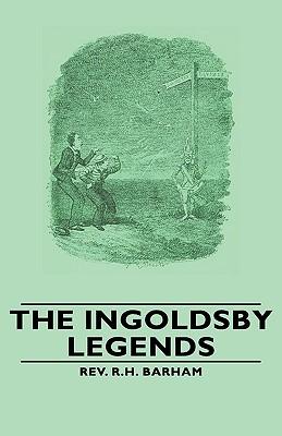 The Ingoldsby Legends - Barham, Rev R H