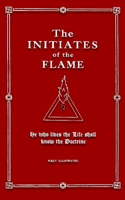 The Initiates of the Flame - Hall, Manly Palmer, and Logan, Dennis (Editor)