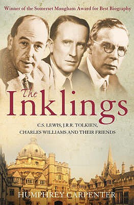 The Inklings: C. S. Lewis, J. R. R. Tolkien and Their Friends - Carpenter, Humphrey