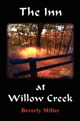 The Inn at Willow Creek - Miller, Beverly