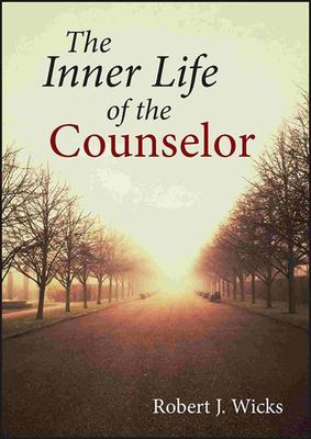 The Inner Life of the Counselor - Wicks, Robert J, PhD
