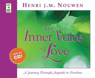 The Inner Voice of Love: A Journey Through Anguish to Freedom - Nouwen, Henri J M, and Bodo, Murray, Father, O.F.M. (Read by)