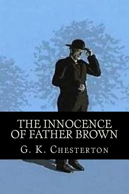 The Innocence of Father Brown - Chesterton, G K