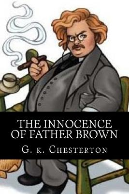 The Innocence of Father Brown - Chesterton, G K, and Smit, Owen (Editor)