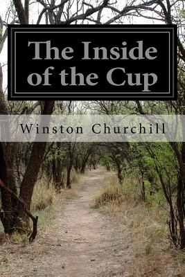 The Inside of the Cup - Churchill, Winston