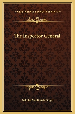 The Inspector General - Gogol, Nikolai Vasil'evich