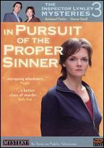 The Inspector Lynley Mysteries: In Pursuit of the Proper Sinner