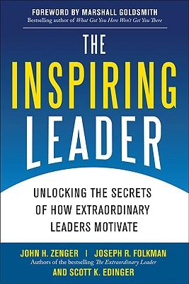 The Inspiring Leader: Unlocking the Secrets of How Extraordinary Leaders Motivate - Zenger, John H