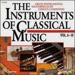 The Instruments of Classical Music, Vol. 6-10