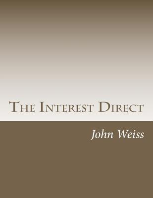 The Interest Direct - Weiss, John