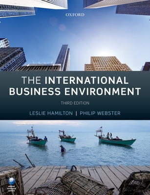 The International Business Environment - Hamilton, Leslie, and Webster, Philip