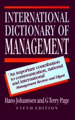 The International Dictionary of Management - Johannsen, Hano, and Page, G Terry