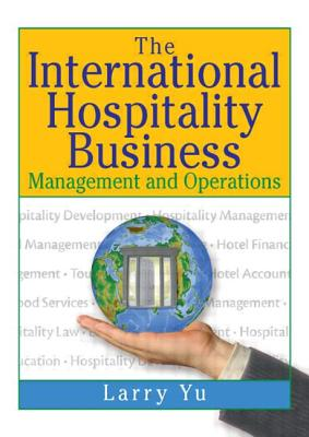 The International Hospitality Business - Yu, Lawrence