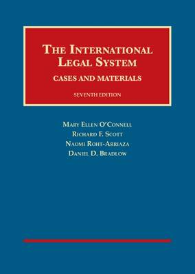 The International Legal System: Cases and Materials - O'Connell, Mary, and Scott, Richard, and Roht-Arriaza, Naomi