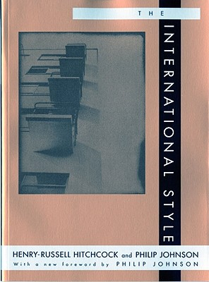 The International Style - Hitchcock, Henry Russell, and Johnson, Philip