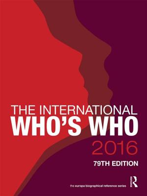 The International Who's Who 2016 - Europa Publications (Editor)