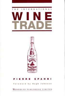 The International Wine Trade - Spahni, Pierre