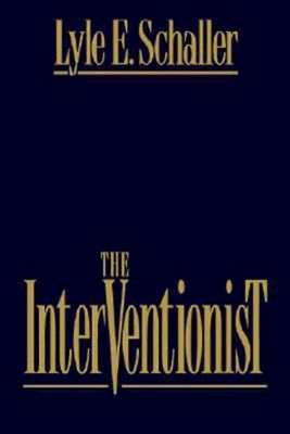 The Interventionist - Schaller, Lyle E