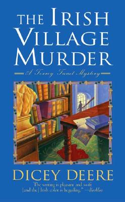 The Irish Village Murder: A Torrey Tunet Mystery - Deere, Dicey