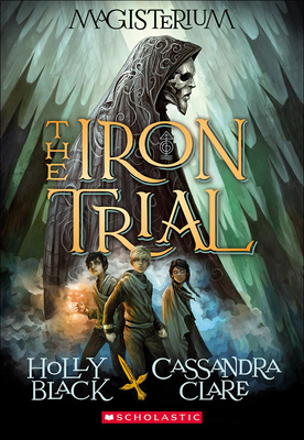 The Iron Trial - Black, Holly, and Clare, Cassandra, and Fischer, Scott M