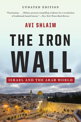The Iron Wall: Israel and the Arab World - Shlaim, Avi