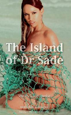 The Island of Dr. Sade - Swanscombe, Wendy