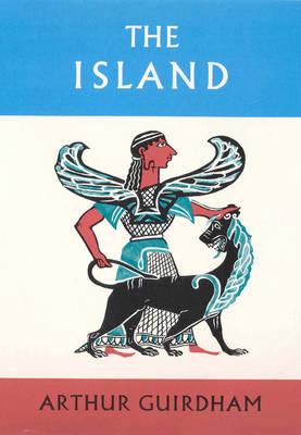 The Island - Guirdham, Arthur