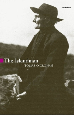 The Islandman - O'Crohan, Tom S, and O'Crohan, Thomas, and Flower, Robin (Translated by)