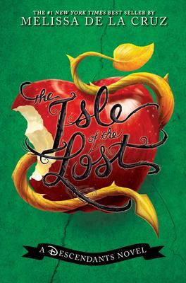 The Isle of the Lost (a Descendants Novel, Vol. 1): A Descendants Novel - de la Cruz, Melissa