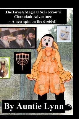 The Israeli Magical Scarecrow's Chanukah Adventure: A New Spin on the Dreidel - Lynn, Auntie