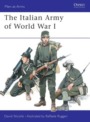 The Italian Army of World War I - Nicolle, David, Dr.