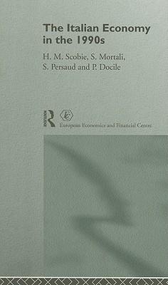 The Italian Economy in the 1990s - Scobie, Homa M