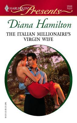 The Italian Millionaire's Virgin Wife - Hamilton, Diana