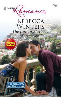 The Italian Playboy's Secret Son - Winters, Rebecca