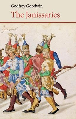 The Janissaries - Goodwin, Godfrey, Professor