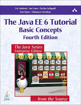 The Java EE 6 Tutorial: Basic Concepts - Jendrock, Eric, and Evans, Ian, and Gollapudi, Devika