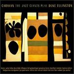 The Jazz Giants Play Duke Ellington: Caravan