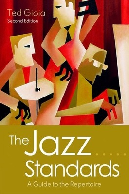 The Jazz Standards: A Guide to the Repertoire - Gioia, Ted