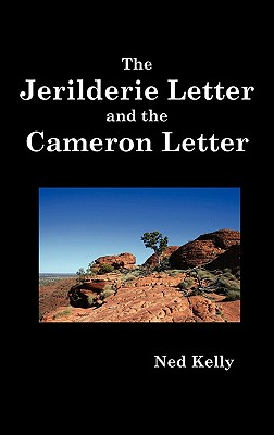 The Jerilderie Letter and the Cameron Letter - Kelly, Ned (Edward)