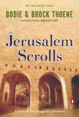 The Jerusalem Scrolls: A Novel of the Struggle for Jerusalem - Thoene, Bodie, Ph.D., and Thoene, Brock