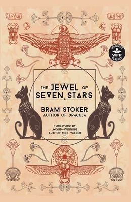 The Jewel of Seven Stars - Stoker, Bram, and Kevin, Deborah (Editor), and Wilber, Rick (Foreword by)