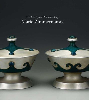 The Jewelry and Metalwork of Marie Zimmerman - Waters, Deborah Dependahl, and Barnes, Bruce, Mr., and Cunningham, Joseph