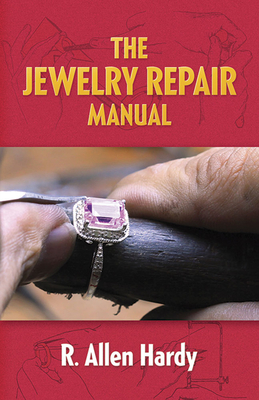 The Jewelry Repair Manual - Hardy, R Allen