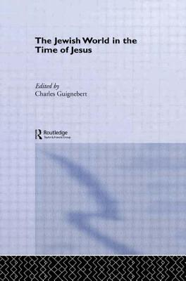 The Jewish World in the Time of Jesus - Guignebert, Charles
