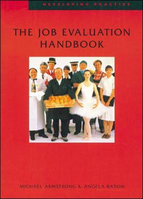 The Job Evaluation Handbook - Armstrong, Michael, and Baron, Angela