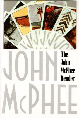 The John McPhee Reader - McPhee, John, and Howarth, William L (Editor)