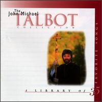 The John Michael Talbot Collection - John Michael Talbot