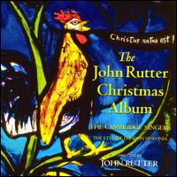 The John Rutter Christmas Album - Cambridge Singers / John Rutter / City of London Sinfonia