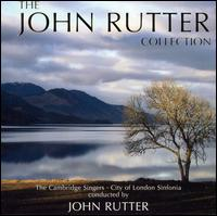 The John Rutter Collection - Cambridge Singers / City of London Sinfonia